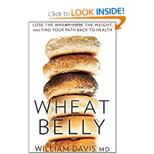 Wheat Belly: Lose the Wheat, Lose the Weight, and Find Your Path Back to Health