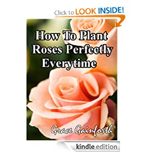 Plant Roses Perfectly