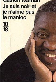 Livres Couvertures de Je Suis Noir Et Je N'aime Pas Le Manioc