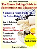 The Home Baking Guide to Substituting and Measuring (In the Pantry Baking Standards)