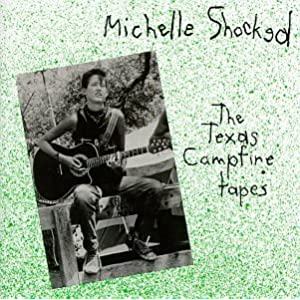 Michelle Shocked, The Texas Campfire Tapes, 1986