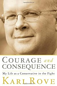 "Cover of ""Courage and Consequence: My Lif..."