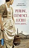 Perline, Clémence, Lucille et les autres