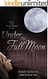 Under the Full Moon (Swamp Magic Series Book 2)