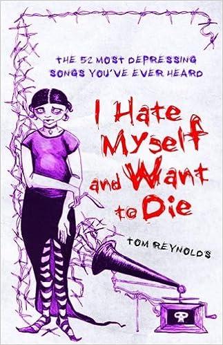 I Hate Myself And Want To Die - Die 52 deprimierendsten Songs aller Zeiten