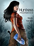 Huntress (A Grace Murphy Novel Book 1)