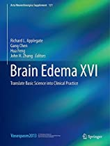 Brain Edema XVI: Translate Basic Science into Clinical Practice (Acta Neurochirurgica Supplement)