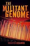 The Militant Genome