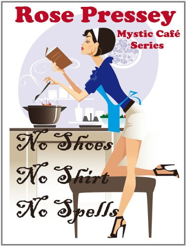 No Shoes, No Shirt, No Spells (Mystic Cafe Series, Book 1)