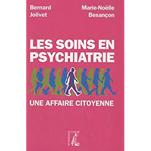 Les soins en psychiatrie. Une affaire citoyenne