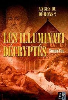 Livres Couvertures de Les Illuminati Décryptés : Anges Ou Démons ? Le Guide Non Autorisé