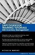 [(SAP Training Tutorials: SAP MM Inventory Management: Sapcookbook Training Tutorials MM Inventory Management (Sapcookbook SAP Training Resource Manuals) )] [Author: Michael M Martinez] [Dec-2009]