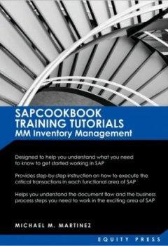 Livres Couvertures de [(SAP Training Tutorials: SAP MM Inventory Management: Sapcookbook Training Tutorials MM Inventory Management (Sapcookbook SAP Training Resource Manuals) )] [Author: Michael M Martinez] [Dec-2009]