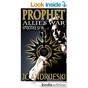 Prophet: Allie's War Episodes 32-36 (Allie's War Episode Collection Book 8)