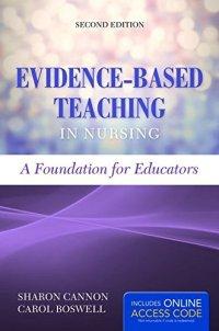 1284074730 - Evidence-Based Teaching In Nursing: A Foundation for Educators