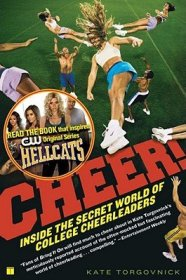 Cheer!: Inside the Secret World of College Cheerleaders, Kate Torgovnick