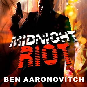 Midnight Riot: Peter Grant, Book 1 | [Ben Aaronovitch]