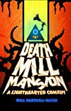 Death Mill Mansion: A Lighthearted Comedy