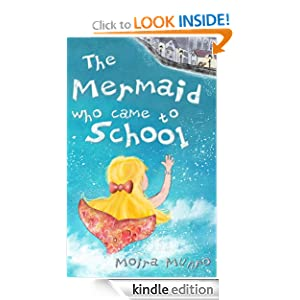 The Mermaid Who Came to School - A funny thing happened on World Book Day Moira Munro