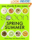 SPOON: Soup, Stew & Chowder Recipes (Spring/Summer) (Cooking in Season #1)