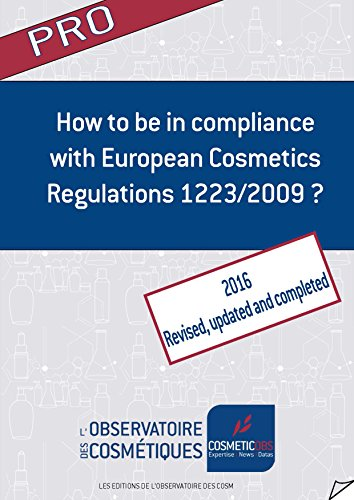 How to be in compliance with European Cosmetics Regulations 1223/2009 ?