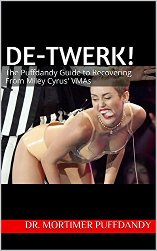 De-Twerk!: The Puffdandy Guide to Recovering From Miley Cyrus' VMAs