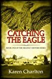 Catching the Eagle (The Regency Reivers Series)