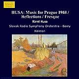 HUSA: Music for Prague 1968 / Reflections / Fresque