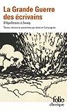 La Grande Guerre des écrivains : D'Apollinaire à Zweig par Collectif