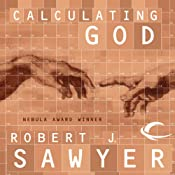 Calculating God | [Robert J. Sawyer]
