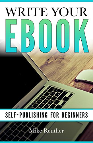 Writing Your Ebook: Self-Publishing for Beginners
