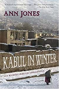 """Cover of """"Kabul in Winter: Life Without P..."""