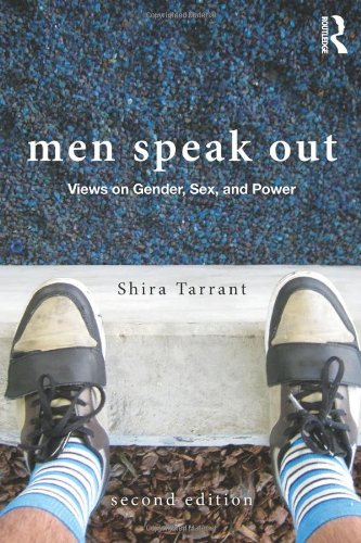 Men Speak Out: Views on Gender, Sex, and Power
