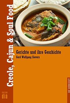 Buchdeckel von Creole, Cajun & Soul Food (Gerichte und ihre Geschichte  - Edition dià im Verlag Die Werkstatt)