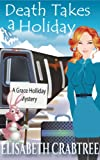 Death Takes a Holiday (Grace Holliday Cozy Mystery Book 3)
