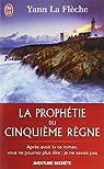 La prophétie du Cinquième Règne : Roman initiatique