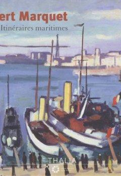 Livres Couvertures de Albert Marquet : Itinéraires maritimes