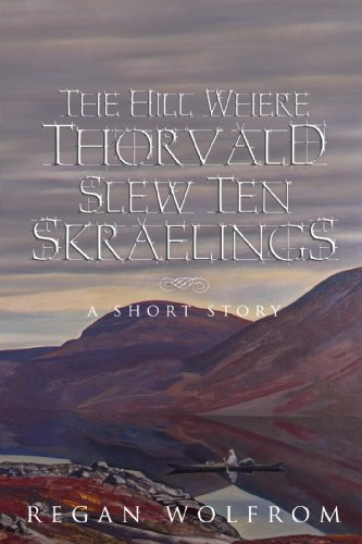 The Hill Where Thorvald Slew Ten Skraelings