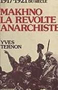 Makhno : La Révolte anarchiste (1917-1921) (La mémoire du siècle)