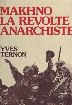 Makhno : La Révolte anarchiste (1917-1921)