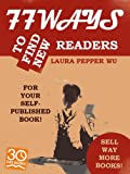 77 Ways to Find New Readers for Your Self Published Book!