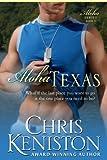 Aloha Texas: Former Navy Hero Nick (Aloha Series Book 1)