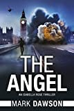The Angel: Act I (An Isabella Rose Thriller Book 1)