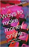 Ways to make money online: Learn How To Make Money Online