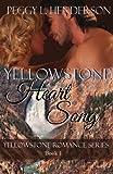 Yellowstone Heart Song (Yellowstone Romance Series Book 1)