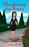 Murdering the Roses (Heavenly Highland Inn Cozy Mystery Book 1)