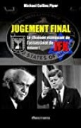 Jugement Final - Le Chaînon Manquant de l'Assassinat de JFK: Volume I