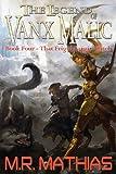 That Frigid Fargin Witch (The Legend of Vanx Malic)