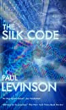 The Silk Code (Phil D'Amato series) by Paul Levinson