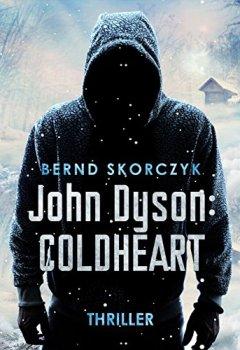 Buchdeckel von John Dyson: Coldheart: Thriller